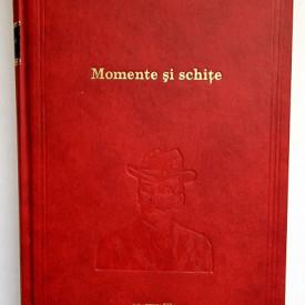 I. L. Caragiale - Momente si schite (editie hardcover)