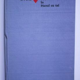 I. Peltz - Foc in Hanul cu tei (editie hardcover)