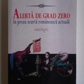 Igor Ursenco - Alerta de grad zero in proza scurta romaneasca actuala (antologie)