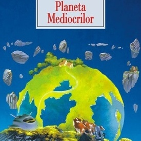 Ioan Grosan - Planeta Mediocrilor (editie hardcover)