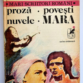 Ioan Slavici - Proza. Povesti. Nuvele. Mara (vol. I, editie hardcover)