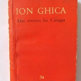 Ion Ghica - Din vremea lui Caragea