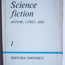 Ion Hobana - Science fiction. Autori, carti, idei (vol. I)