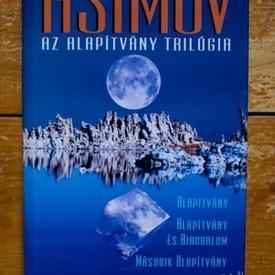 Isaac Asimov - Az Alapitvany trilogia (Alapitvany. Alapitvany es Birodalom. Masodik Alapitvany) (editie hardcover)