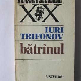 Iuri Trifonov - Batranul