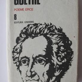 J. W. Goethe - Opere 8. Poeme epice (editie hardcover)