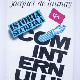 Jacques de Launay - Istoria secreta a cominternului (1919-1943)