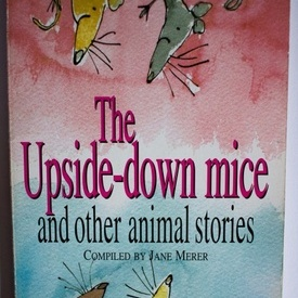 Jane Merer - The Upside-down mice and other animal stories