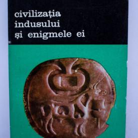Jean-Marie Casal - Civilizatia indusului si enigmele ei