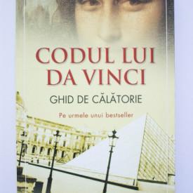 Jennifer Paull, Christopher Culwell (coord.) - Codul lui da Vinci. Ghid de calatorie