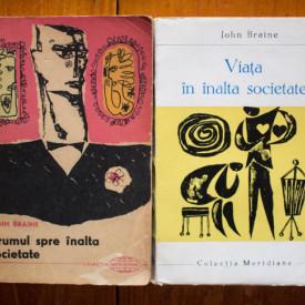 John Braine - Drumul spre inalta societate. Viata in inalta societate (2 vol.)
