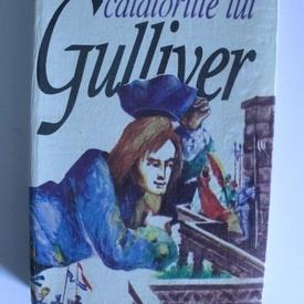 Jonathan Swift - Calatoriile lui Gulliver (editie hardcover)
