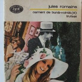 Jules Romains - Oameni de buna-vointa. Trufasii (vol. V)