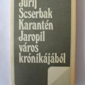 Jurij Scserbak - Karanten. Jaropil varos kronikajabol