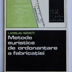 Ladislau Nemeti - Metode euristice de ordonantare a fabricatiei