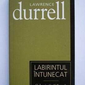 Lawrence Durrell - Labirintul intunecat