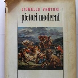 Lionello Venturi - Pictori moderni (editie hardcover)