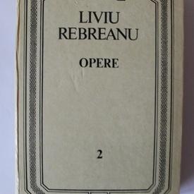 Liviu Rebreanu - Opere II (editie hardcover)