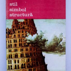 Lorenz Dittmann - Stil. Simbol. Structura. Studii despre categorii de istoria artei