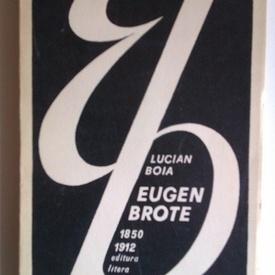 Lucian Boia - Eugen Brote (1850-1912) (volum de debut)