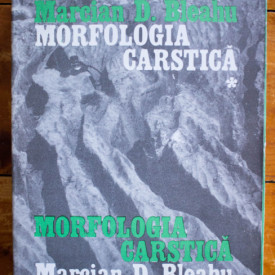 Marcian D. Bleahu - Morfologia carstica. Conditionarea geologica si geografica a procesului de carstificare