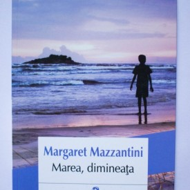 Margaret Mazzantini - Marea, dimineata
