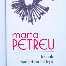 Marta Petreu - Jocurile manierismului logic