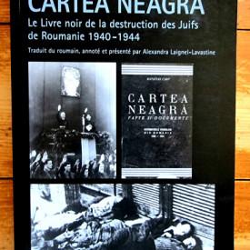 Matatias Carp - Cartea Neagra. Le Livre noir de la destruction des Juifs de Roumanie (1940-1944)