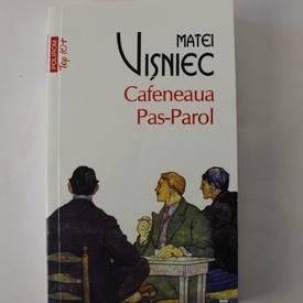 Matei Visniec - Cafeneaua Pas-Parol (cu autograf)