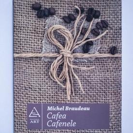 Michel Braudeau - Cafea. Cafenele