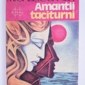 Michel Tournier - Amantii taciturni