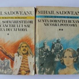 Mihail Sadoveanu - Opere (2 vol., Neamul Soimarestilor, Zodia Cancerului sau Vremea Ducai Voda, Nunta domnitei Ruxanda, Nicoara Potcoava)