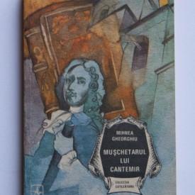 Mihnea Gheorghiu - Muschetarul lui Cantemir