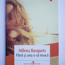 Milena Busquets - Pana si asta o sa treaca