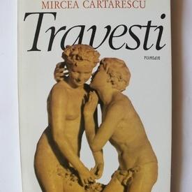 Mircea Cartarescu - Travesti (editie princeps)