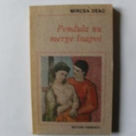 Mircea Deac - Pendula nu merge inapoi
