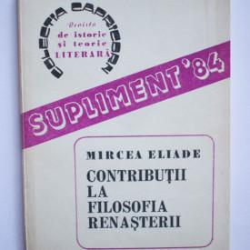 Mircea Eliade - Contributii la Filosofia Renasterii. Itinerar italian