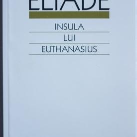 Mircea Eliade - Insula lui Euthanasius