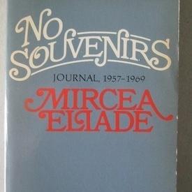 Mircea Eliade - No souvenirs. Journal 1957-1969 (editie in limba engleza)