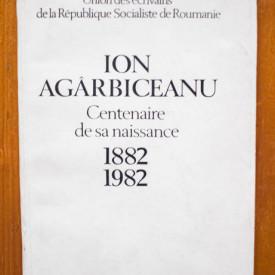 Mircea Zaciu - Ion Agarbiceanu. Centenaire de sa naissance (1882-1982)