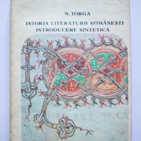 N. Iorga - Istoria literaturii romanesti. Introducere sintetica