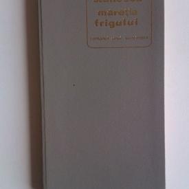 Nichita Stanescu - Maretia frigului (editie princeps, hardcover)