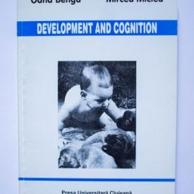 Oana Benga, Mircea Miclea (ed.) - Development and cognition (editie in limba engleza)