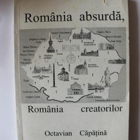 Octavian Capatina - Romania absurda, Romania creatorilor