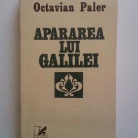 Octavian Paler - Apararea lui Galilei