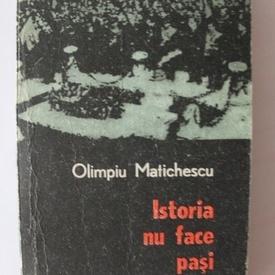 Olimpiu Matichescu - Istoria nu face pasi inapoi