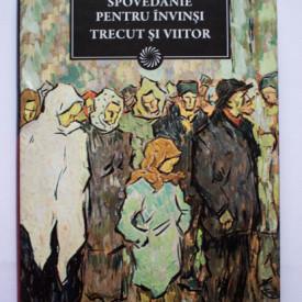 Panait Istrati - Spovedanie pentru invinsi. Trecut si viitor (editie hardcover)