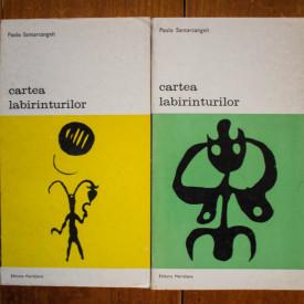 Paolo Santarcangeli - Cartea labirinturilor. Istoria unui mit si a unui simbol (2 vol.)