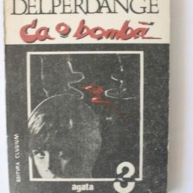Patrick Delperdange - Ca o bomba