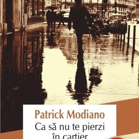 Patrick Modiano - Ca sa nu te pierzi in cartier